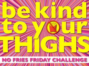 No Fries Friday Health Challenge